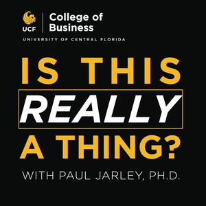 Is This Really a Thing? by UCF College of Business