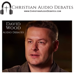 David Wood's Debates by Christian Audio Debates