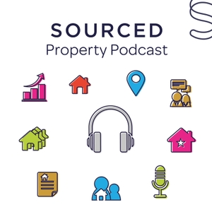 The Sourced Property Podcast by Sourced