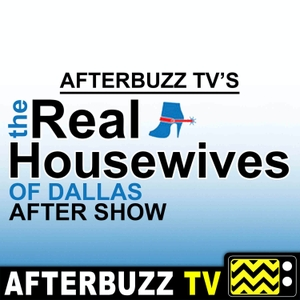 The Real Housewives of Dallas After Show Podcast by AfterBuzz TV