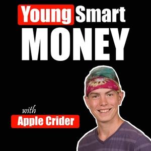 Young Smart Money | Business & Entrepreneurship Advice From 6, 7, & 8 Figure Online Entrepreneurs by Apple Crider