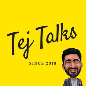 Tej Talks - Property by Tej Singh