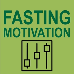 Fasting Motivation Minute by Fasting Motivation