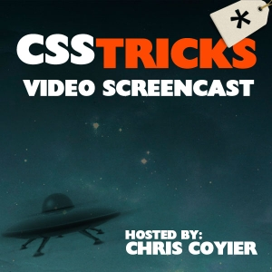 CSS-Tricks Screencasts by Chris Coyier