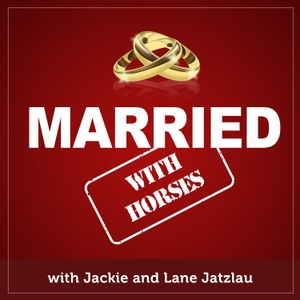 Married With Horses by Jackie and Lane Jatzlau