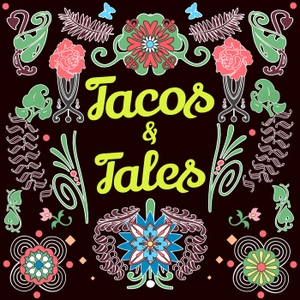 Tacos & Tales by Tacos & Tales