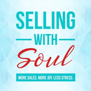 Selling With Soul by None