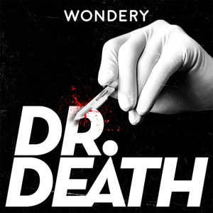 Dr. Death by Wondery