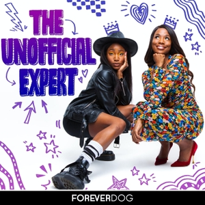 The Unofficial Expert with Sydnee Washington and Marie Faustin by Forever Dog
