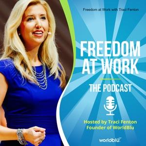 Freedom at Work with Traci Fenton by WorldBlu