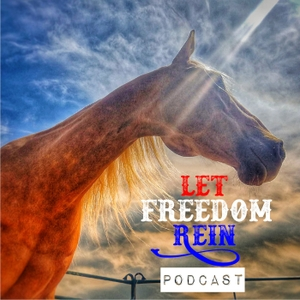 Let Freedom Rein Podcast by Let Freedom Rein Podcast