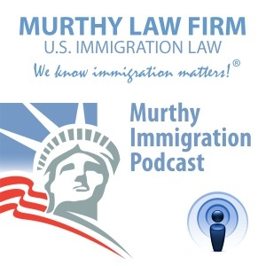 Murthy Immigration Podcast by Murthy Law Firm