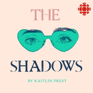 The Shadows by CBC Podcasts