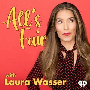 All's Fair with Laura Wasser by iHeartRadio