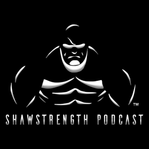 SHAWSTRENGTH PODCAST by Brian Shaw
