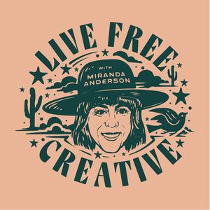 Live Free Creative by Miranda Anderson