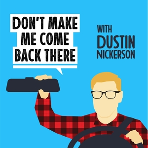 Don't Make Me Come Back There by Dustin Nickerson