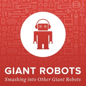 Giant Robots Smashing Into Other Giant Robots by thoughtbot