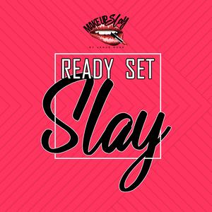 Ready Set Slay by Makeup Slay by Jenae Rose