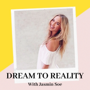 DREAM TO REALITY by Jasmin Soe