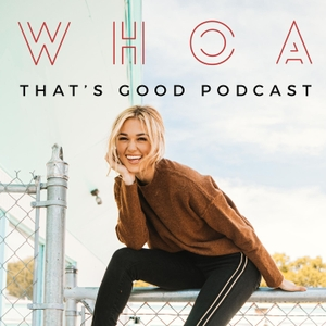 WHOA That's Good Podcast by Sadie Robertson