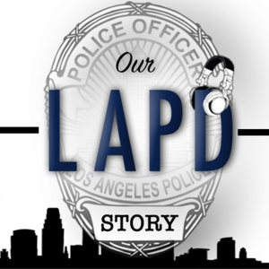 Our LAPD Story by Josh Rubenstein