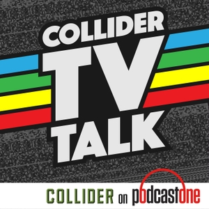 Collider TV Talk by PodcastOne