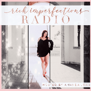 Rich Imperfections Radio by Amanda Jean