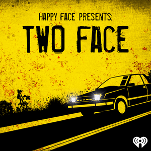 Happy Face Presents: Two Face by iHeartRadio