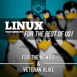 Linux For The Rest Of Us - Podnutz by Podnutz.com