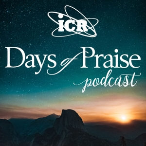Days of Praise Podcast by The Institute for Creation Research, Inc.