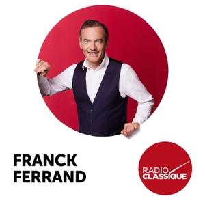 Franck Ferrand raconte... by Radio Classique