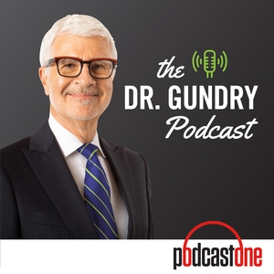 The Dr. Gundry Podcast by PodcastOne