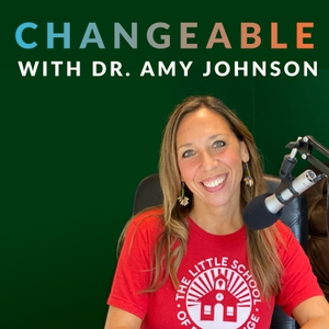 Changeable Podcast by Dr. Amy Johnson