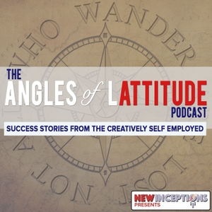 The Angles of Lattitude Podcast: Learn from the Successes of the Creatively Self Employed by New Inceptions with JC Preston