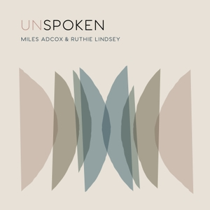 UNSPOKEN by Miles Adcox and Ruthie Lindsey
