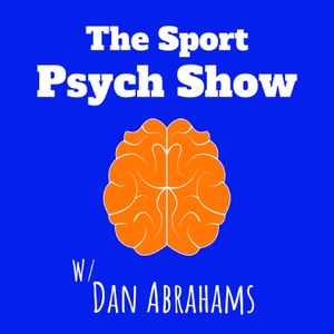The Sport Psych Show by Dan Abrahams