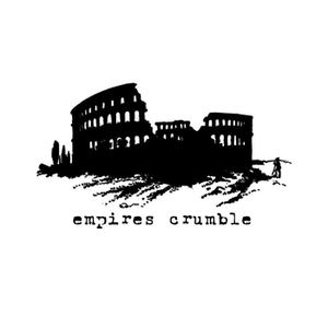 empires crumble by Empires Crumble