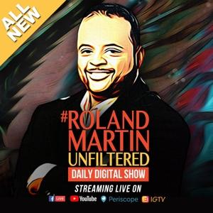 #RolandMartinUnfiltered by Roland S. Martin