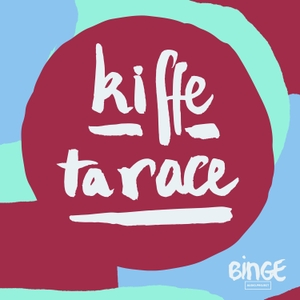 Kiffe ta race by Binge Audio