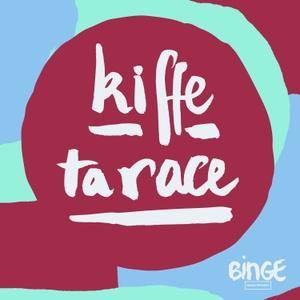 Kiffe ta race by Binge Audio