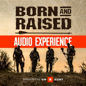 The Born And Raised Audio Experience by Born And Raised Outdoors