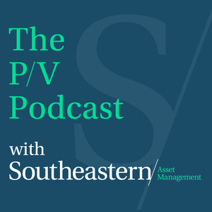 The Price-to-Value Podcast with Southeastern Asset Management by Southeastern Asset Management