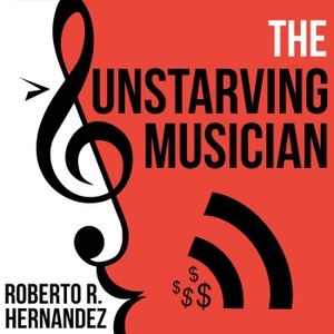 The Unstarving Musician by Roberto R Hernandez