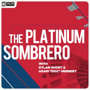 The Platinum Sombrero Podcast by Sports Drink