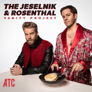 The Jeselnik & Rosenthal Vanity Project by All Things Comedy
