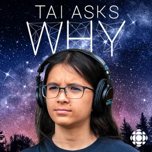 Tai Asks Why by CBC Podcasts