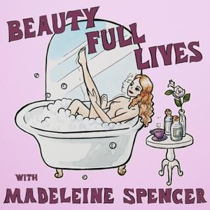 Beauty Full Lives by Madeleine Spencer