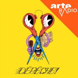 DÉPÊCHE ! by ARTE Radio