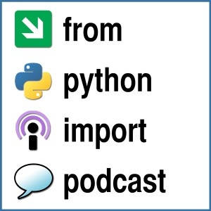 From Python Import Podcast by Mike Pirnat, David Noyes, Benjamin W. Smith, David Stanek, Mike Crute, Chris Miller